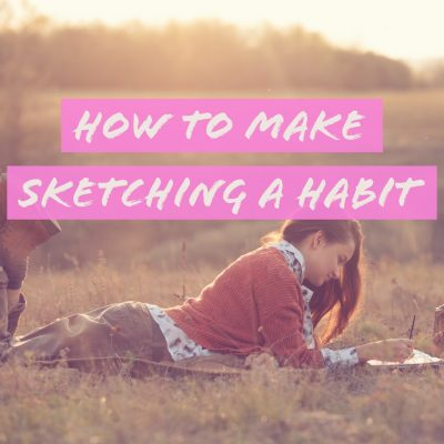 How to make Sketching a Habit to be a better artist