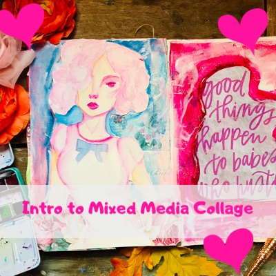 Intro to Mixed Media Collage
